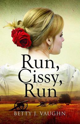 Run Cissy Run by Betty J Vaughn