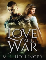 Love and War by M L Hollinger